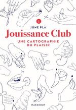 Jouissance club ; une cartographie du plaisir