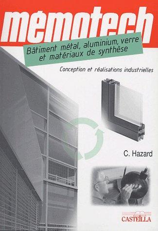 Memotech ; Batiment Metal, Aluminium, Verre Et Materiaux De Synthese ; Conception Et Realisations Industrielles