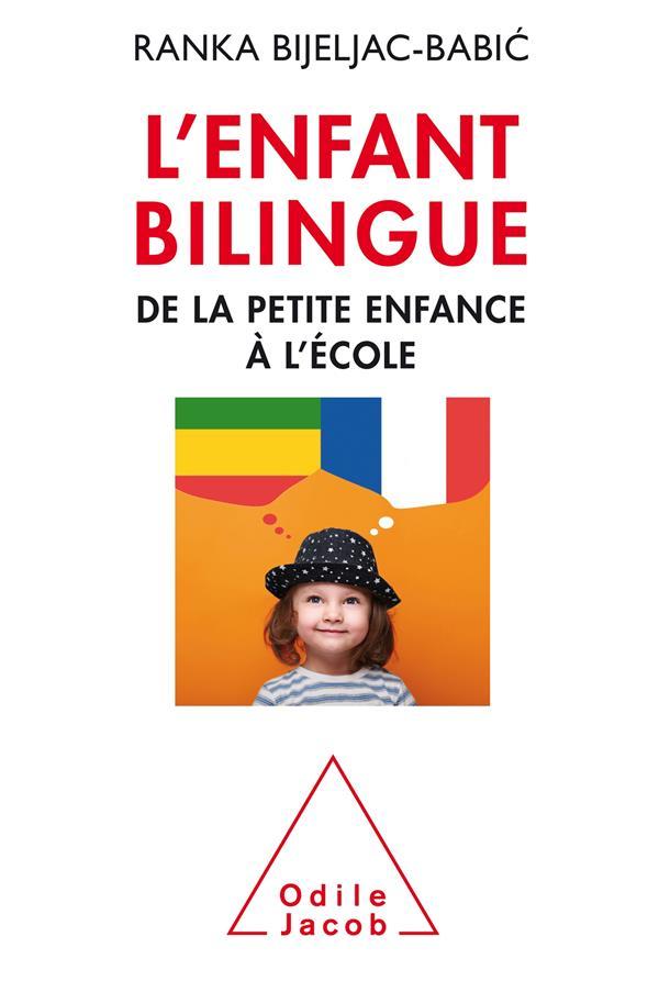 L'enfant bilingue ; de la petite enfance à l'école