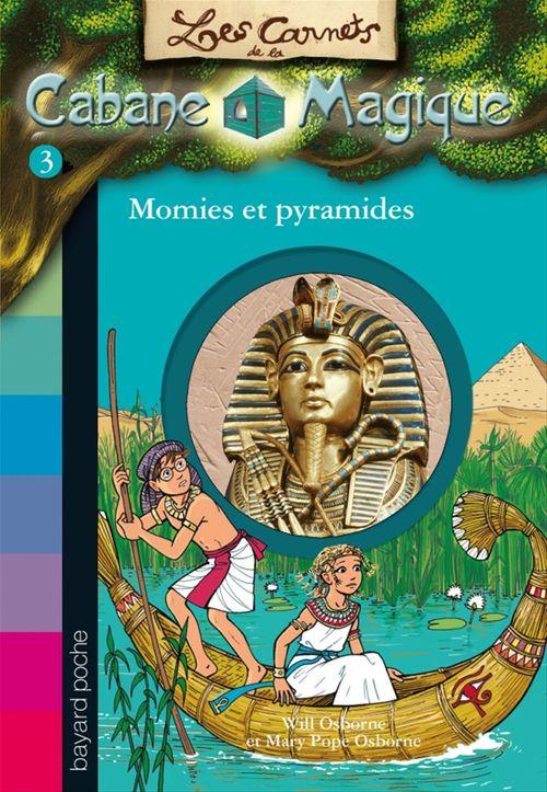 Les carnets de la cabane magique T.3 ; momies et pyramides