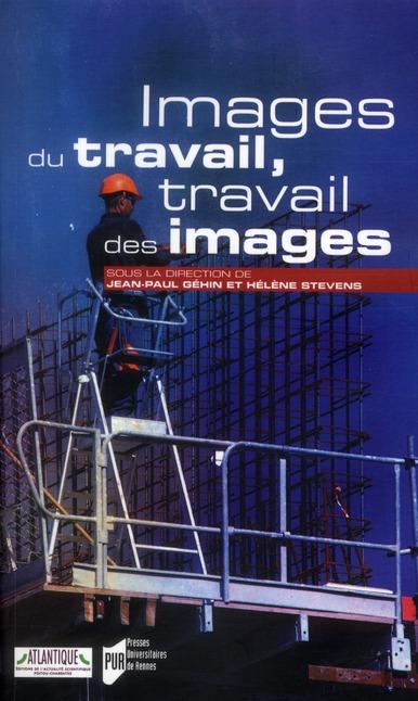 Images Du Travail, Travail Des Images