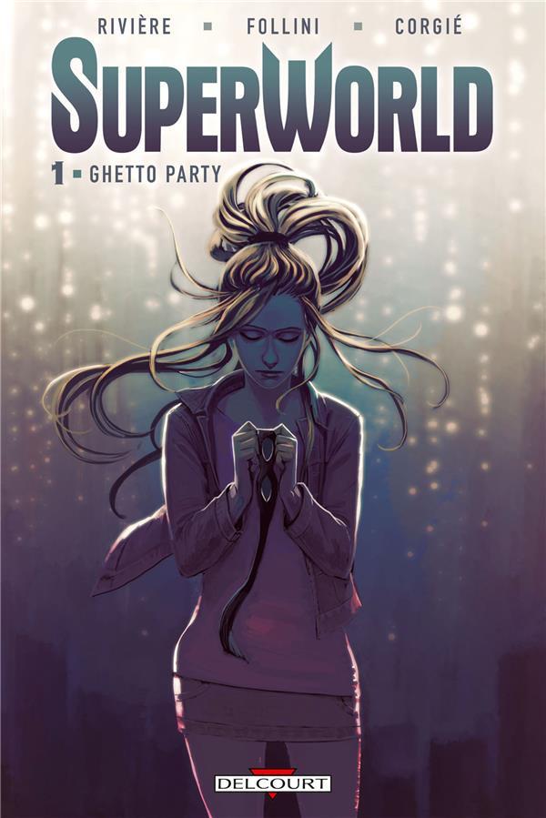 Superworld T.1 ; Ghetto Party