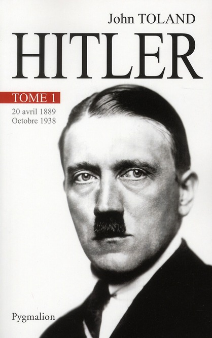 Hitler t.1 ; 20 avril 1889-Octobre 1938