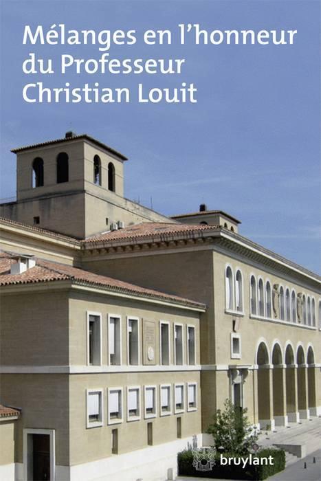 Mélanges en l'honneur du Professeur Christian Louit
