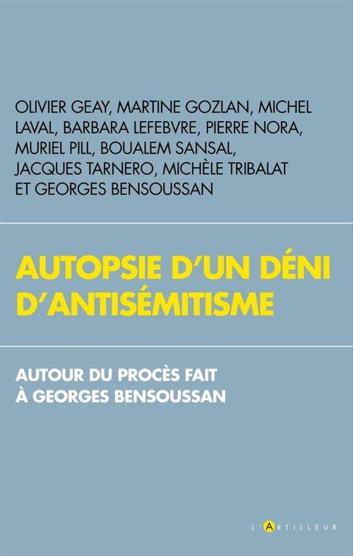 Autopsie d'un déni d'antisémitisme  - Collectif