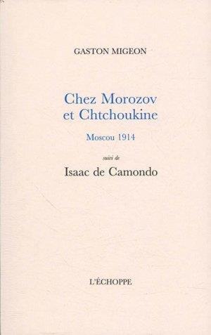 Chez Morozov et Chtchoukine, Moscou 1914 : Isaac de Camondo