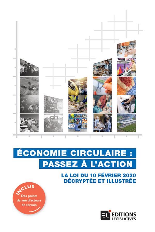 économie circulaire : passez à l'action ; la loi du 10 février 2020 décryptée et illustrée