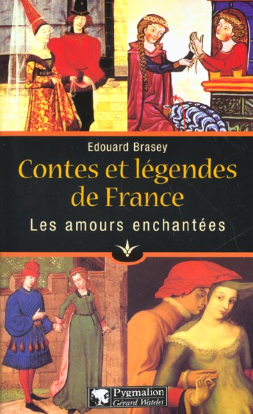 Contes et legendes de france : les amours enchantees