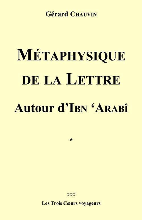 métaphysique de la lettre, autour d'Ibn 'Arabi