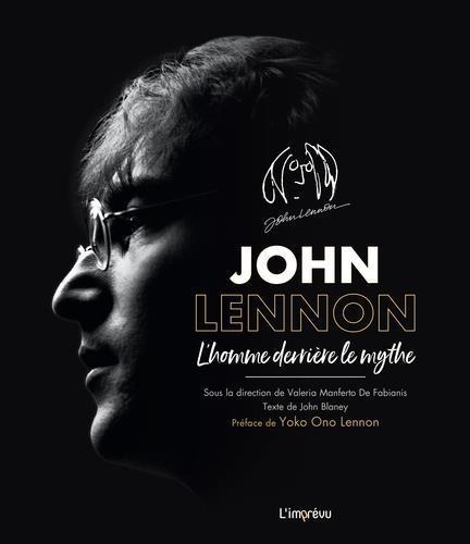 John Lennon ; l'homme derrière le mythe