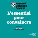 Vente AudioBook : L'Essentiel pour convaincre  - HARVARD BUSINESS REVIEW
