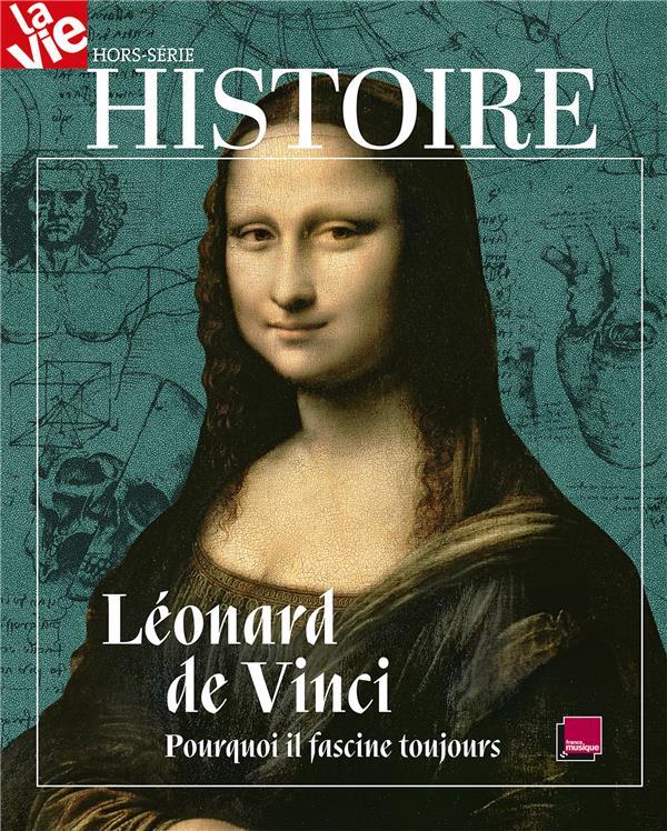 la vie ; Léonard de Vinci