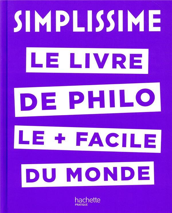 Simplissime ; le livre de philo le + facile du monde