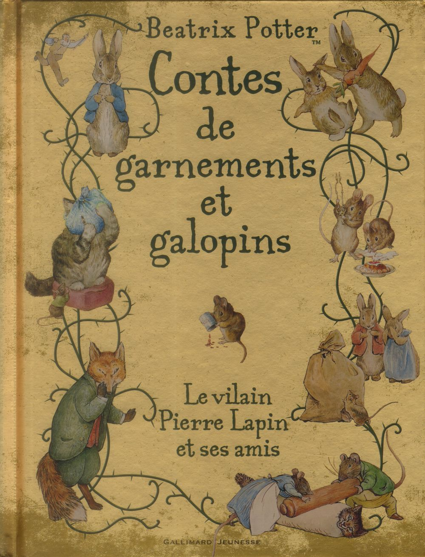 Contes De Garnements Et Galopins ; Le Vilain Pierre Lapin Et Ses Amis