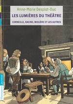 Vente EBooks : Les lumières du théâtre - Corneille, Racine, Molière et les autres  - Anne-Marie Desplat-Duc
