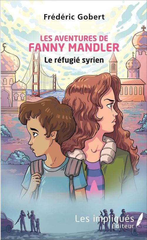 Les aventures de Fanny Mandler ; le refugie syrien