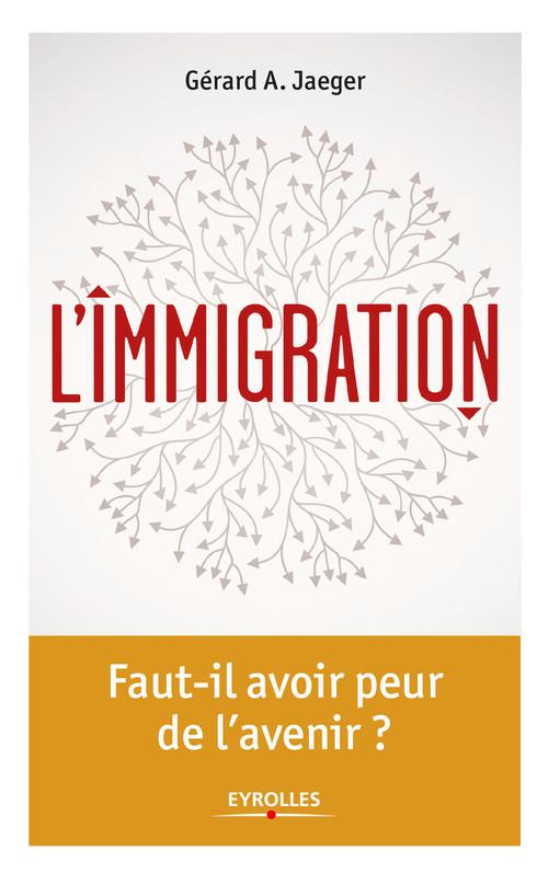 L'immigration ; faut il avoir peur de l'avenir