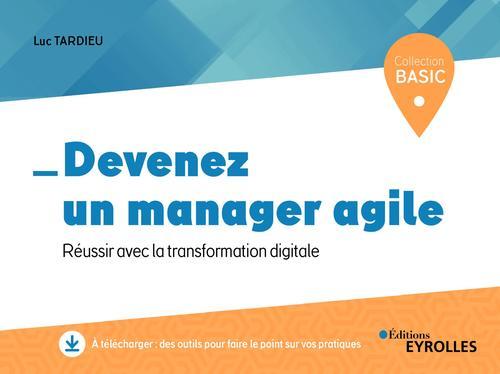 Devenez un manager agile ; réussir avec la transformation digitale