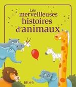 Vente Livre Numérique : Les merveilleuses histoires d'animaux  - Nathalie Somers - Katherine Quenot - Sophie de Mullenheim