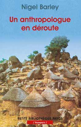 Un Anthropologue En Deroute (1ere Ed)