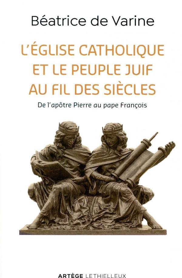 L'EGLISE CATHOLIQUE ET LE PEUPLE JUIF AU FIL DES SIECLES