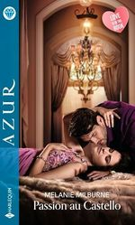 Vente EBooks : Passion au Castello  - Melanie Milburne