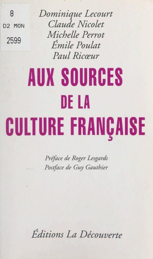 Vente EBooks : Aux sources de la culture française  - Dominique Lecourt  - Émile Poulat  - Paul Ricoeur  - Michelle Perrot  - Claude Nicolet