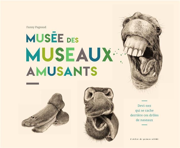 Musée des museaux amusants ; devinez qui se cache derrière ces drôles de naseaux