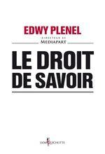 Vente Livre Numérique : Le Droit de savoir  - Edwy PLENEL