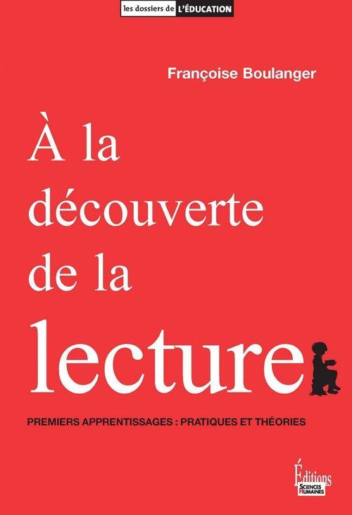 à la découverte de la lecture ; premiers apprentissages  : pratiques et théories