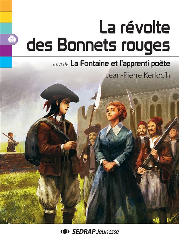 La révolte des bonnets ; la fontaine et l'apprenti poète