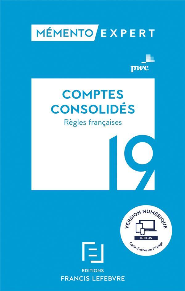Mémento expert ; comptes consolides (édition 2019)