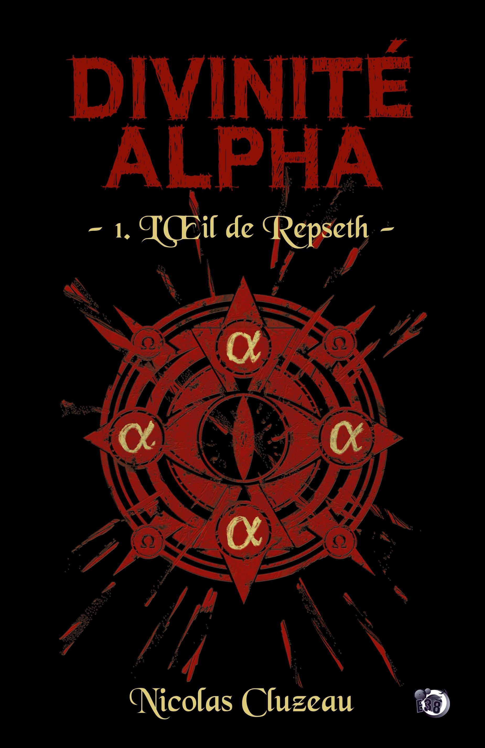 L'oeil de repseth - divinite alpha tome 1
