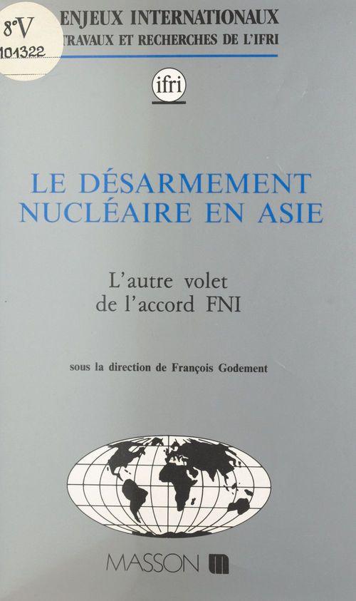 Le desarmement nucleaire en asie, l'autre volet de l'accord fni