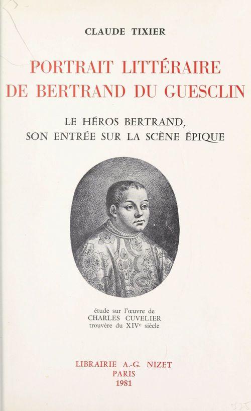 Portrait littéraire de Bertrand Du Guesclin