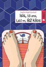 Vente Livre Numérique : Isis, 13 ans, 1,60 m, 82 kilos  - Sophie Rigal-Goulard