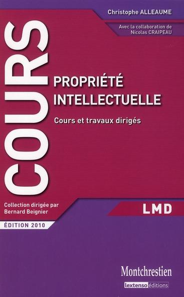 Propriete Intellectuelle ; Cours Et Travaux Diriges (Edition 2010)