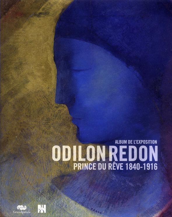 Odilon Redon ; Prince Du Reve 1840-1916 ; Album De L'Exposition
