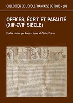 Vente EBooks : Offices, écrits et papauté (XIIIe-XVIIesiècles)  - Olivier Poncet - Armand Jamme