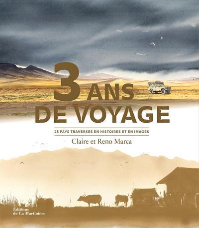 3 ans de voyage ; 25 pays traversés en histoires et en images