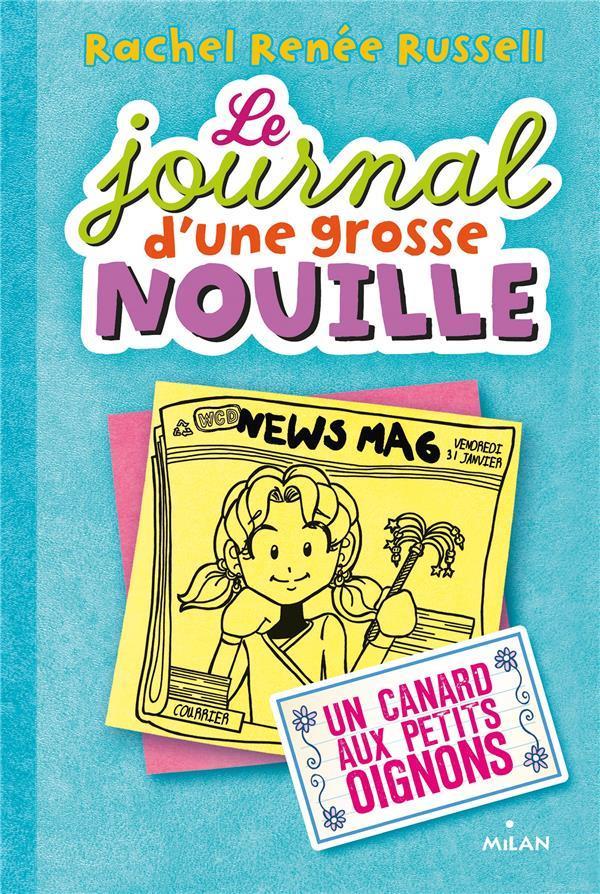 LE JOURNAL D-UNE GROSSE NOUILLE, TOME 05 - UN CANARD AUX PETITS OIGNONS CANTIN-SABLE V.