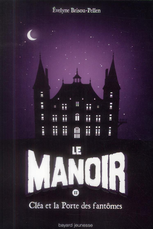 LE MANOIR SAISON 1, TOME 02 Brisou-Pellen Evelyne