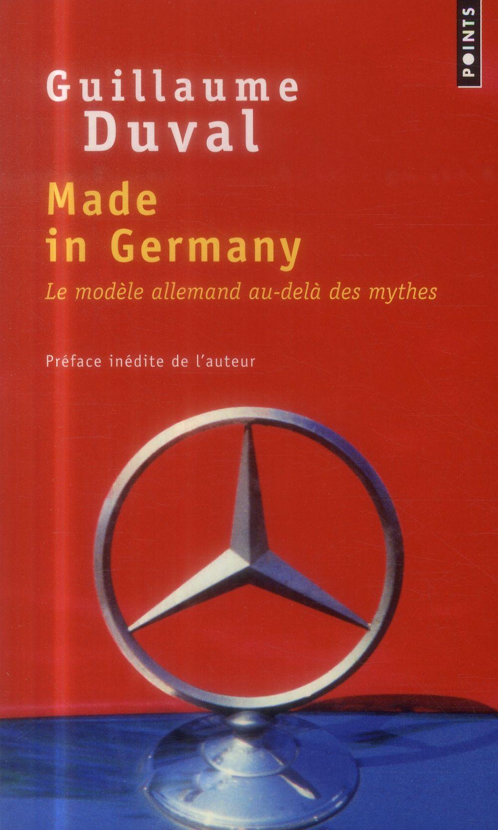 Made In Germany ; Le Modele Allemand Au-Dela Des Mythes