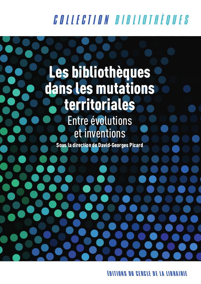Les bibliotheques dans les mutations territoriales