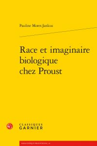 Race et imaginaire biologique chez Proust