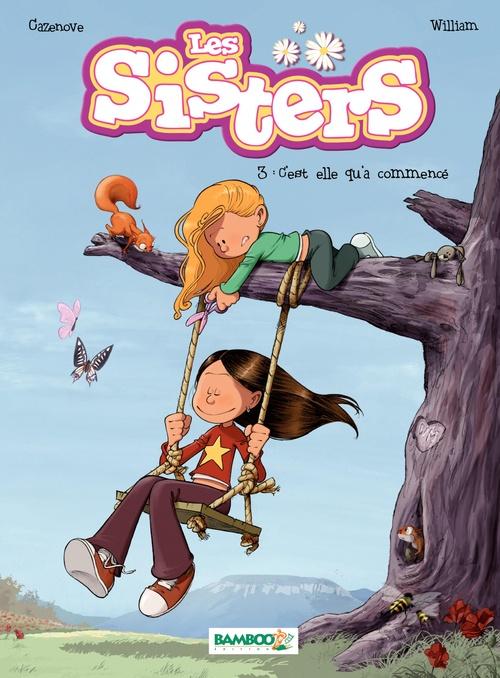 Les Sisters t.3 ; c'est elle qu'a commencé