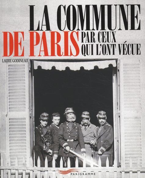 La Commune de Paris ; par ceux qui l'ont vécue