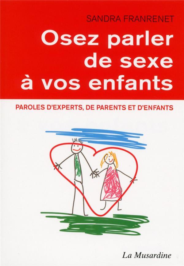 OSEZ ; osez parler de sexe a vos enfants
