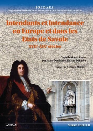 Intendants et intendance en Europe et dans les états de Savoie (XVIIe-XVIIIe siècles)