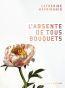 L'absente de tous bouquets